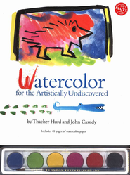 Watercolor for the Artistically Undiscovered   -              By: Thacher Hurd, John Cassidy
