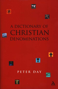 Dictionary of Christian Denominations - Slightly Imperfect  -     By: Peter Day