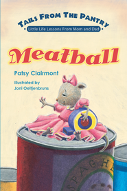 Tails From the Pantry: Meatball - eBook  -     By: Patsy Clairmont