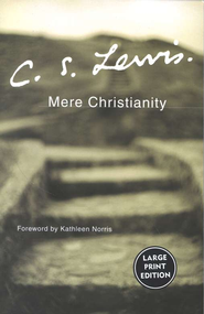 Mere Christianity, Large-Print Edition  -     By: C.S. Lewis