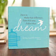 Dream Plaque, Heart to Heart Collection  -              By: Holley Gerth