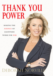 Thank You Power: Making the Science of Gratitude Work for You - eBook  -     By: Deborah Norville