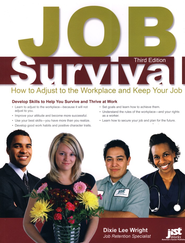 Job Survival: How to Adjust to the Workplace and Keep Your Job, 3rd Edition  -     By: Dixie Lee Wright