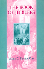 The Book of Jubilees  -              By: James C. VanderKam