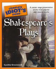 The Complete Idiot's Guide to Shakespeare's Plays - Slightly Imperfect  -     By: Cynthia Greenwood
