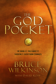 The God Pocket: He owns it. You carry it. Suddenly, everything changes.  -     By: Bruce Wilkinson