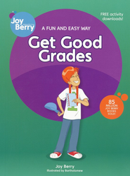A Fun and Easy Way to Get Good Grades   -     By: Joy Berry