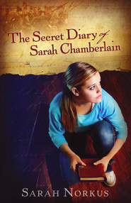 The Secret Diary of Sarah Chamberlain  -              By: Sarah Norkus