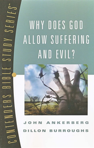 Why Does God Allow Suffering and Evil?  Contenders Bible Study Series  -     By: John Ankerberg, Dillon Burroughs