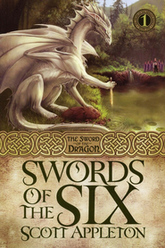 Swords of the Six, Sword of the Dragon Series #1   -     By: Scott Appleton
