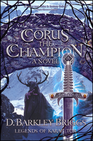 #2: Corus, the Champion  -     By: D. Barkley Briggs