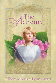 The Alchemy: A Novel - eBook  -     By: Gilbert Morris