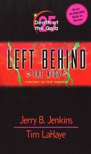Death at the Gala, Left Behind The Kids #25   -     By: Jerry B. Jenkins, Tim LaHaye