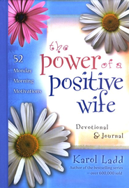 The Power of a Positive Wife Devotional & Journal: 52 Monday Morning Motivations  -     By: Karol Ladd
