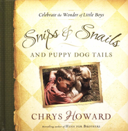 Snips & Snails and Puppy Dog Tails: Celebrate the Wonder of Little Boys - Slightly Imperfect  -     By: Chrys Howard