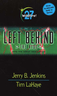 Wildfire, Left Behind: The Kids #27   -     By: Jerry B. Jenkins, Tim LaHaye