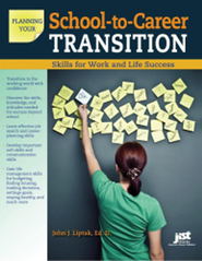 Planning Your School-to-Career Transition: Skills for Work and Life Success  -     By: John J. Liptak