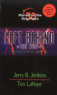 Murder in the Holy Place, Left Behind: The Kids #30   -              By: Jerry B. Jenkins, Tim LaHaye