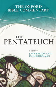 The Pentateuch: The Oxford Bible Commentary [OBC]   -     Edited By: John Barton, John Muddiman     By: Edited by John Barton & John Muddiman