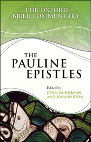 The Pauline Epistles: The Oxford Bible Commentary [OBC]   -     Edited By: John Barton, John Muddiman     By: John Barton, editor & John Muddiman, editor