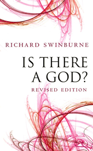 Is There a God? Revised Edition   -              By: Richard Swinburne