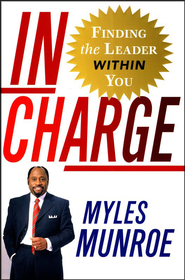 In Charge: Finding the Leader Within You  - Slightly Imperfect  -     By: Myles Munroe