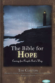 The Bible for Hope: Caring for People God's Way - eBook  -     Edited By: Dr. Tim Clinton     By: Edited by Tim Clinton