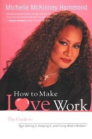 How to Make Love Work  -     By: Michelle McKinney Hammond
