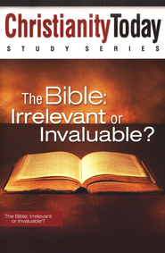 The Bible: Irrelevant or Invaluable? - eBook  -     By: Christianity Today International