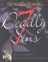 The Workbook on the Seven Deadly Sins   -     By: Maxie Dunnam