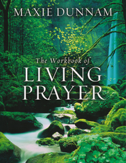 The Workbook of Living Prayer: 20th Anniversary  Edition   -     By: Maxie Dunnam