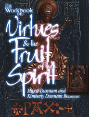 The Workbook on Virtues & the Fruit of the Spirit   -     By: Maxie Dunnam