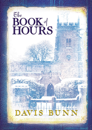 The Book of Hours: Hardcover edition features newly revised content - eBook  -     By: Davis Bunn