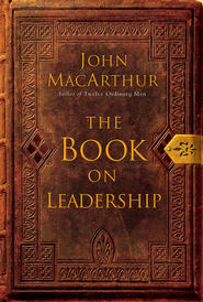 The Book on Leadership - eBook  -     By: John MacArthur
