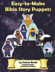Easy-to-Make Bible Story Puppets   -              By: Valerie Bendt