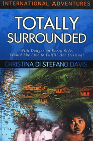 Totally Surrounded   -              By: Christine Davis