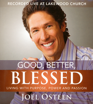 Good, Better, Blessed: Living With Purpose, Power and Passion, 5 CD's  -     By: Joel Osteen