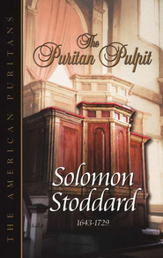 Puritan Pulpit: Solomon Stoddard  -     By: Solomon Stoddard