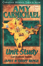 Christian Heroes: Then & Now--Amy Carmichael Unit Study Curriculum Guide  -              By: Janet Benge, Geoff Benge