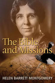 The Bible and Missions  -     By: Helen Barrett Montgomery