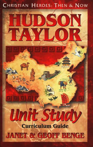Christian Heroes: Then & Now--Hudson Taylor Unit Study Curriculum Guide  -     By: Janet Benge, Geoff Benge