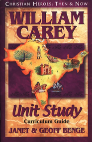 Christian Heroes: Then & Now--William Carey Unit Study Curriculum Guide  -     By: Janet Benge, Geoff Benge