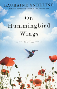On Hummingbird Wings  -              By: Lauraine Snelling