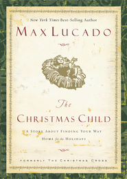The Christmas Child: A Story of Coming Home - eBook  -     By: Max Lucado