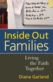 Inside Out Families: Living the Faith Together  -     By: Diana R. Garland