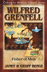 Wilfred Grenfell: Fisher of Men   -     By: Janet Benge, Geoff Benge