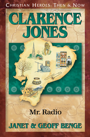 Clarence Jones: Mr. Radio   -              By: Janet Benge, Geoff Benge