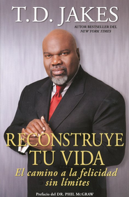 Reconstruye Tu Vida  (Reposition Yourself)  -     By: T.D. Jakes