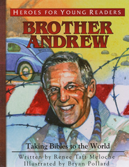 Heroes for Young Readers: Brother Andrew   -     By: Renee Meloche
