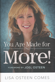 You Are Made for More!             -              By: Lisa Osteen Comes